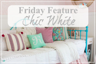 Friday Feature - Chic White