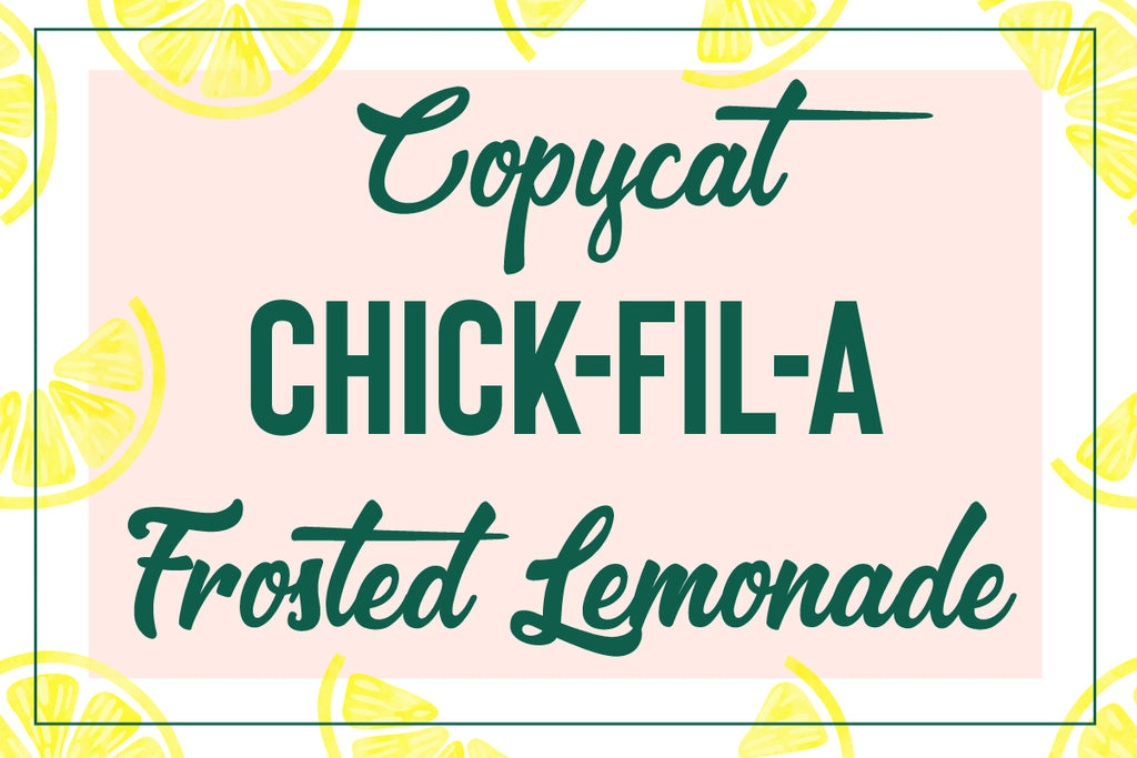 Copycat Chick-Fil-A Frosted Lemonade!