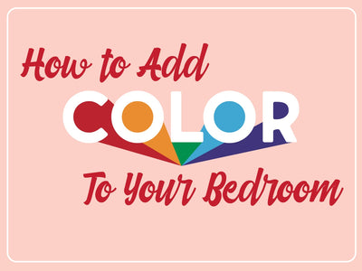 3 Ways to Add Color to Your Bedroom