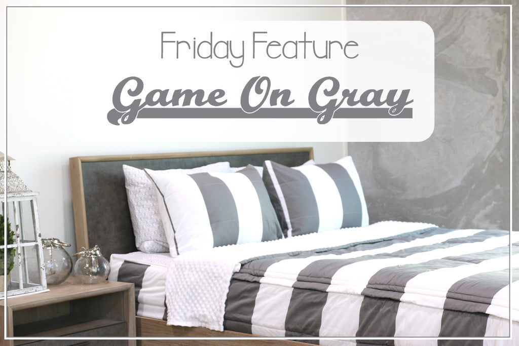 Friday Feature - Game On Gray