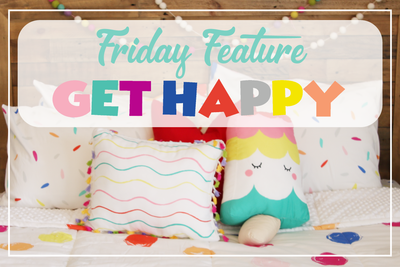 Friday Feature - Get Happy