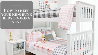 How To Keep Your Kids' Bunk Beds Looking Neat