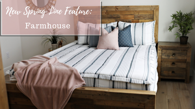 Beddy's Spring Line Feature: Farmhouse