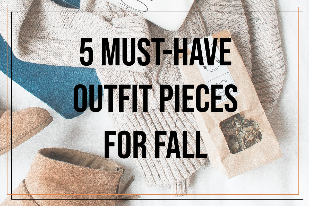 5 Must-Have Outfit Pieces for Fall