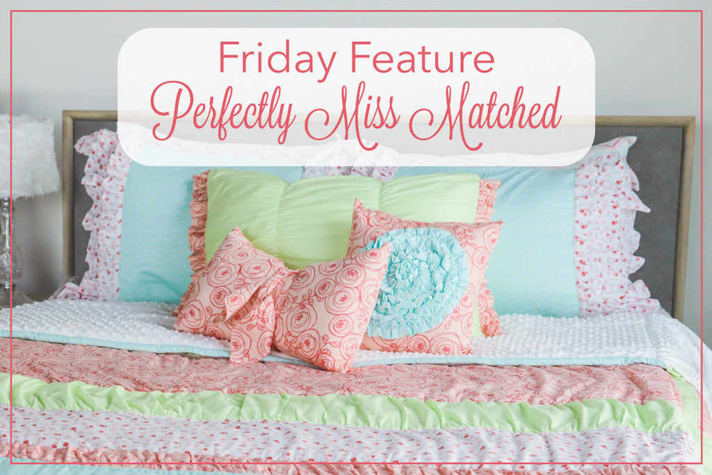 Friday Feature - Perfectly Miss Matched