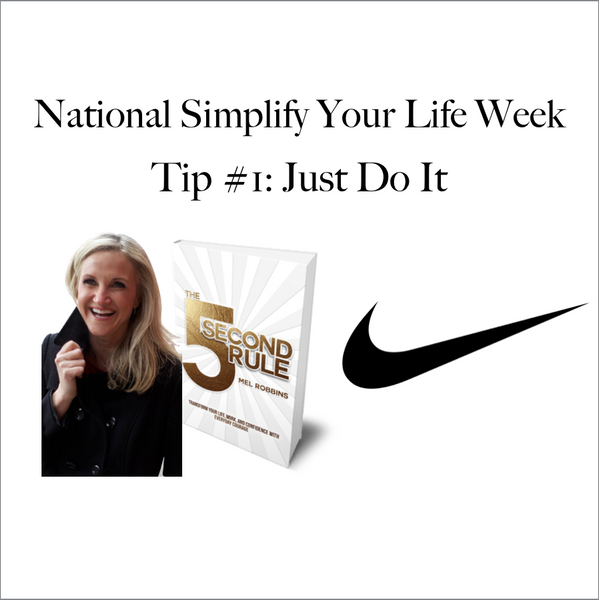 Simplify Your Life: Just Do It!