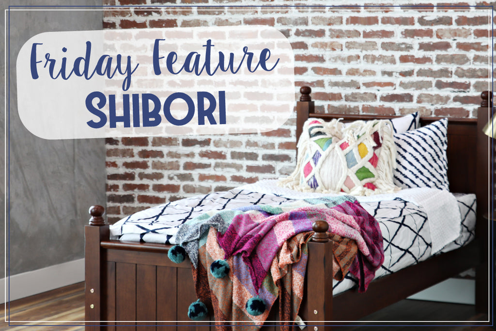 Friday Feature - Shibori