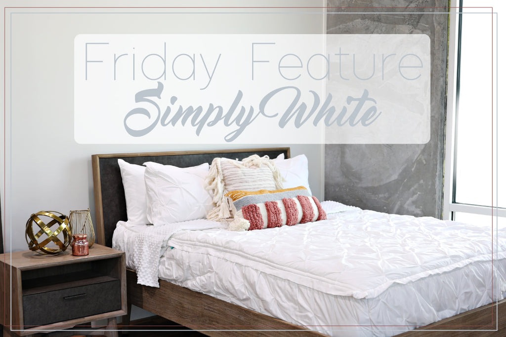 Friday Feature - Simply White *LIMITED QUANTITIES*