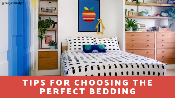 Tips For Choosing The Perfect Bedding
