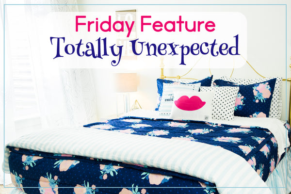 Friday Feature - Totally Unexpected