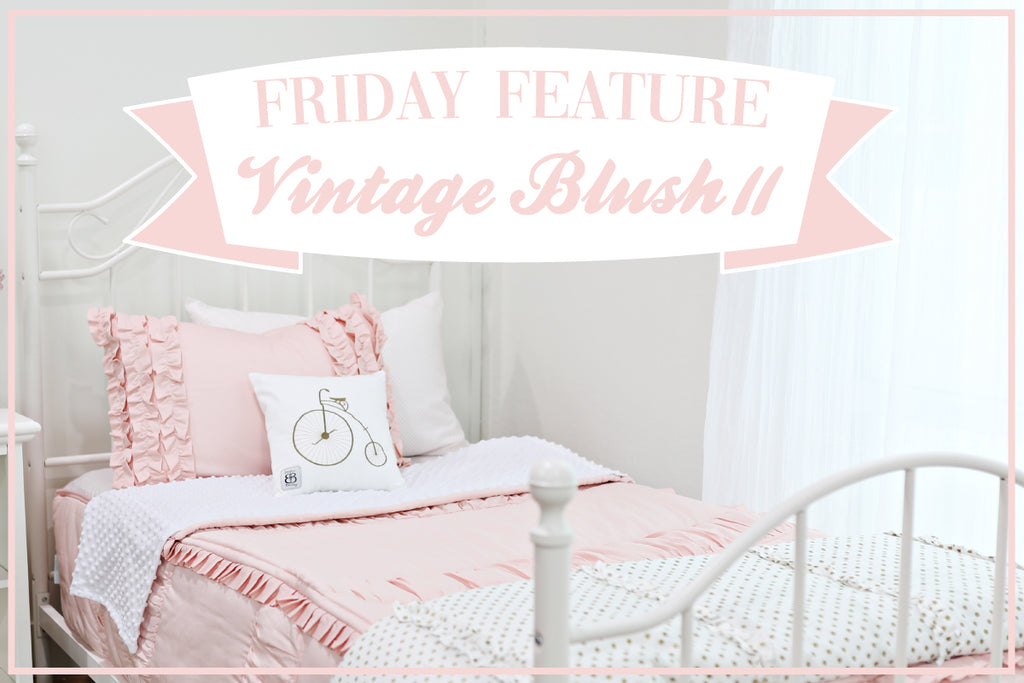 Friday Feature - Vintage Blush II