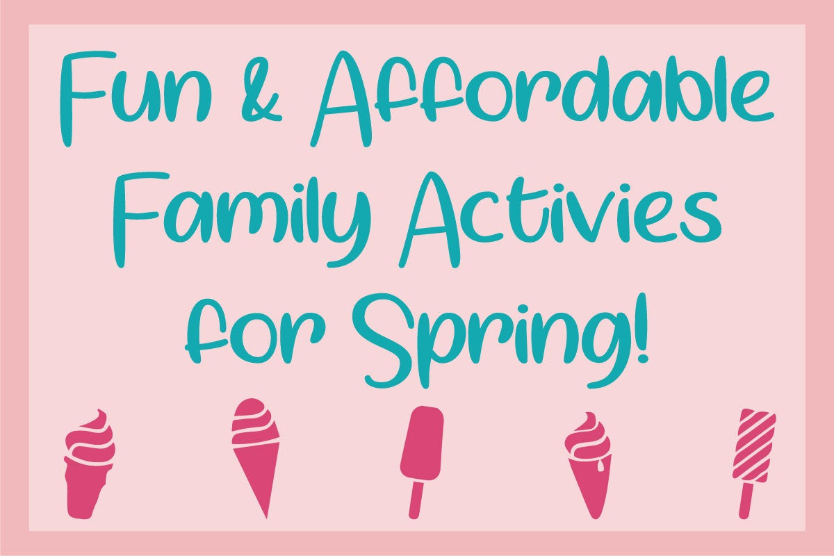Fun and Affordable Family Activities for Spring