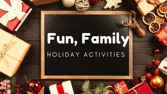 Fun, Family Holiday Activities