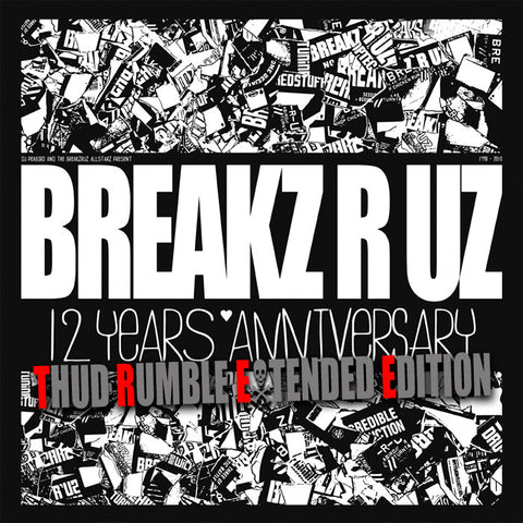 Breakz R Uz 12 Years Anniversary - Thud Rumble