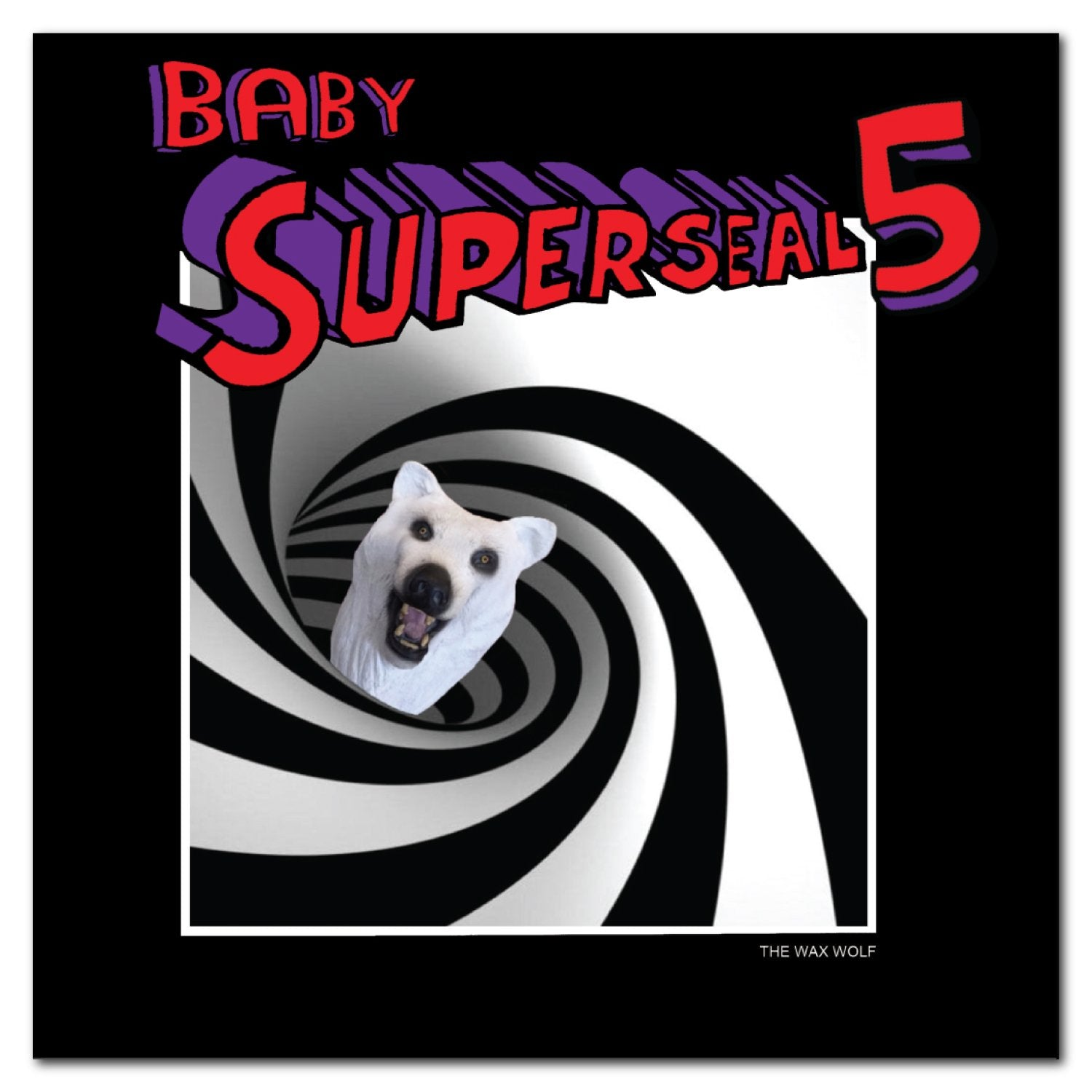 Baby Superseal 5 (Digital) The Wax Wolf