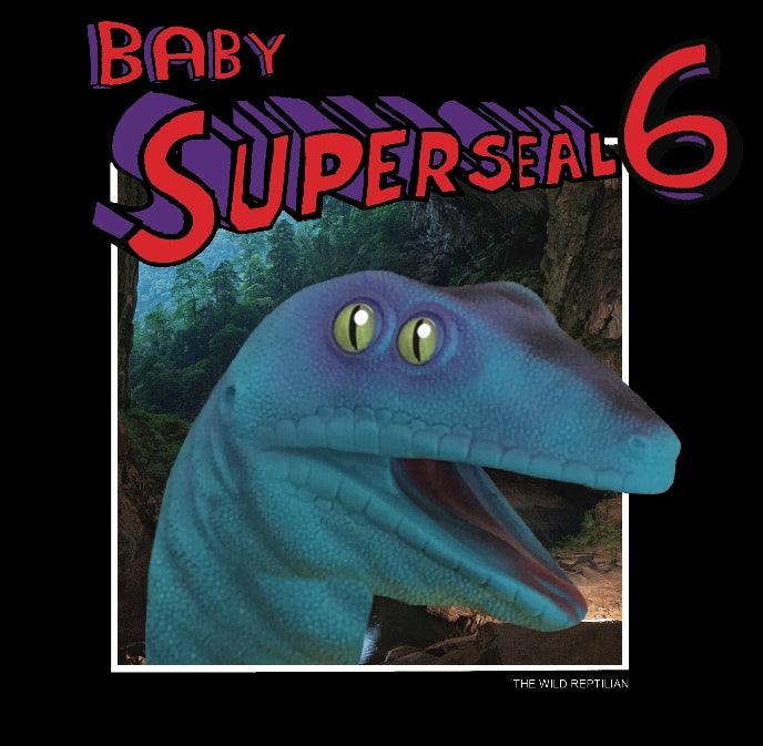 Baby Superseal 6 (The Wild Reptilian)