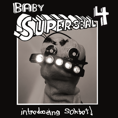 Baby Superseal 4 (Digital) Sokbot