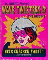 """NECK CRACKER SWEET"" from the upcoming album ""WAVE TWISTERS ZERO: The Origins"""