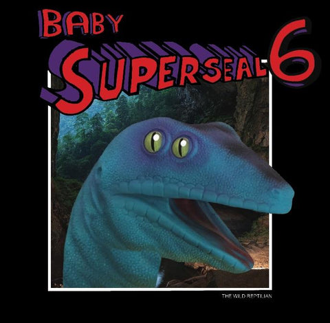 Baby Superseal 6 (digital version) Wild Reptilian
