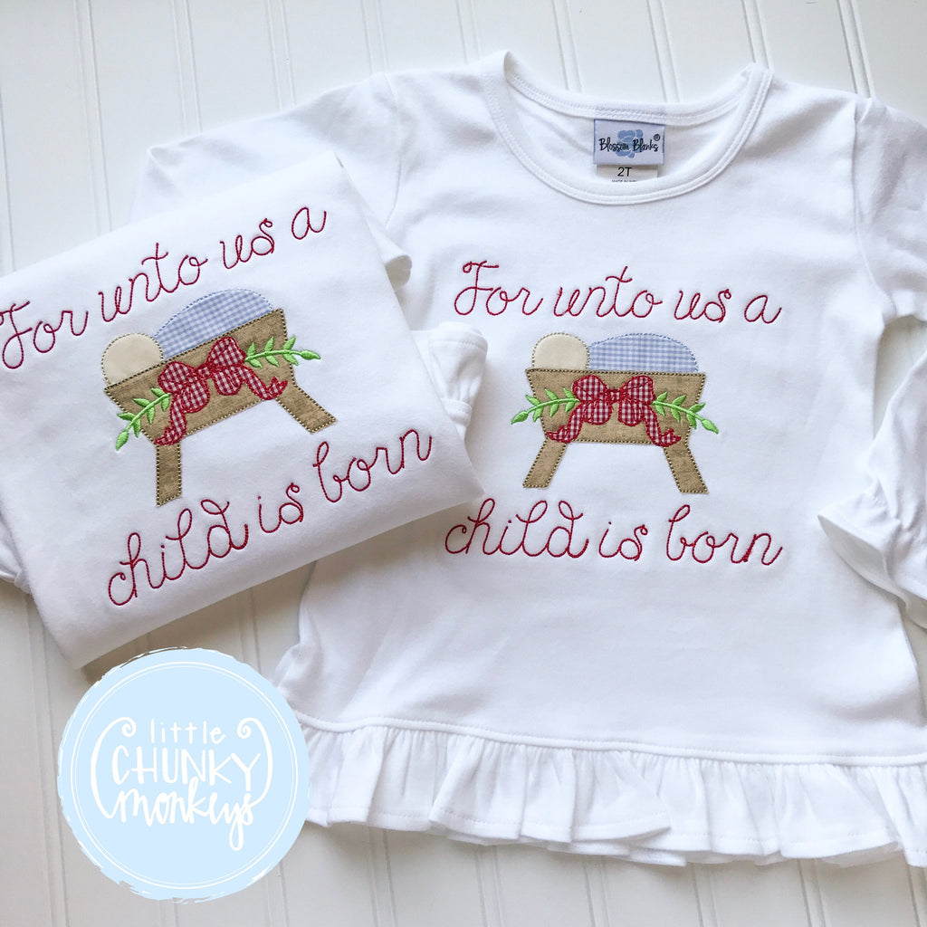 "Girl Shirt - Manger with ""For unto us a child is born"""