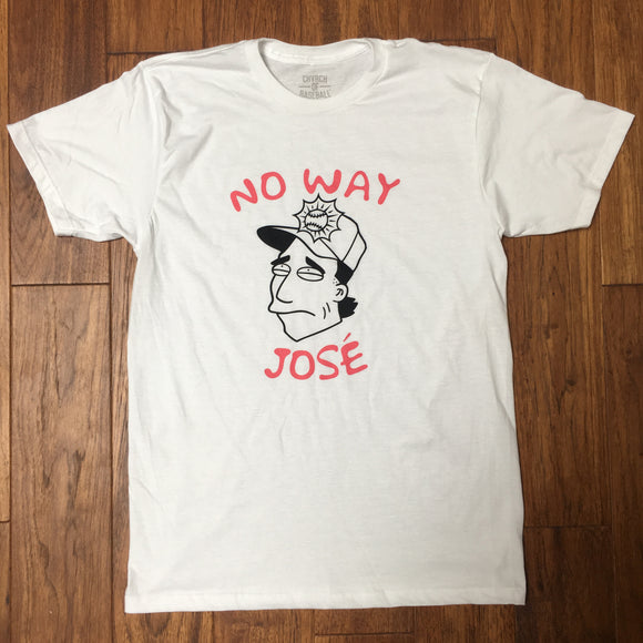NO WAY JOSÉ T-SHIRT