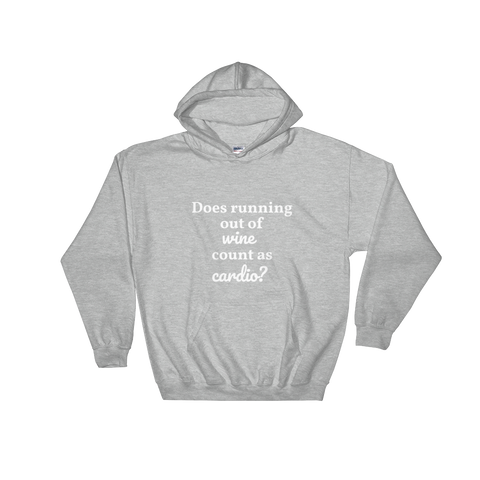 Does running out of wine count as cardio? Hooded Sweatshirt