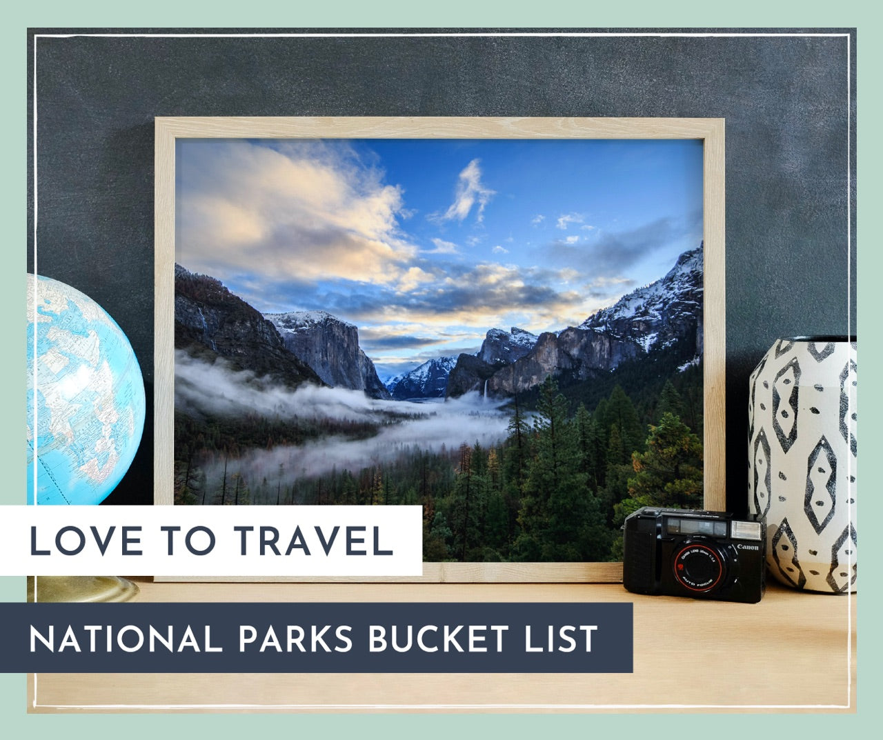 Love to Travel - National Parks Bucket List