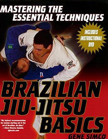 Brazilian Jiu-Jitsu Basics: Mastering the Essential Techniques (Mastering the Essential Techniques S)