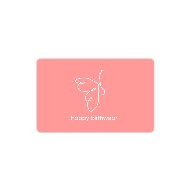 Happy Birthwear gift cards are the perfect gift!
