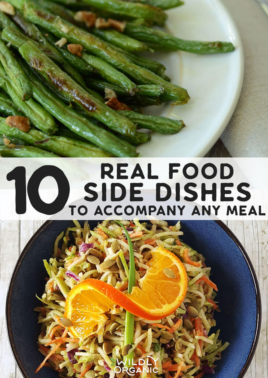 Wildy 10 Real Food Side Dishes To Accompany Any Meal
