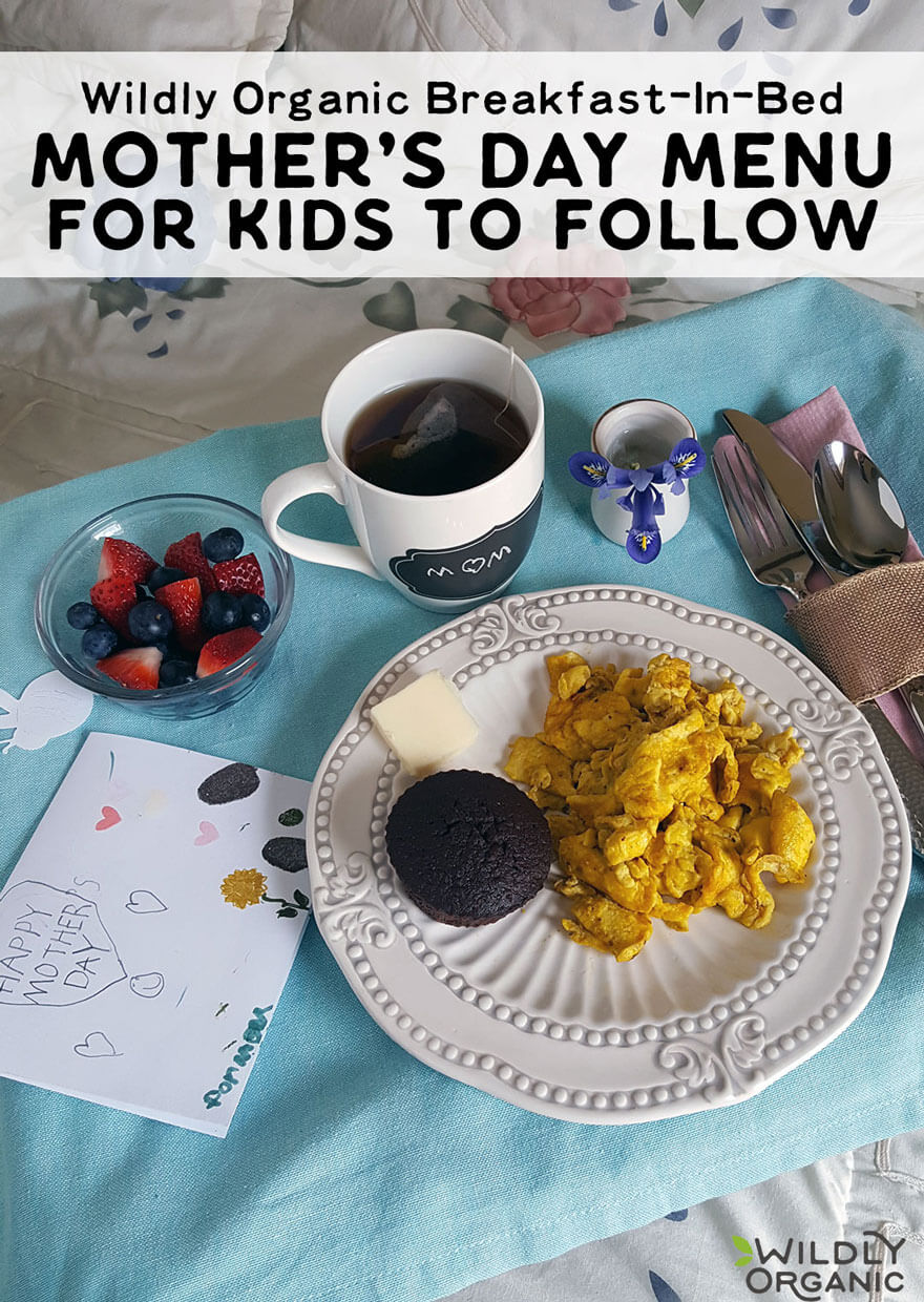 Wildly Organic Breakfast In Bed Mother S Day Menu For Kids To Follow