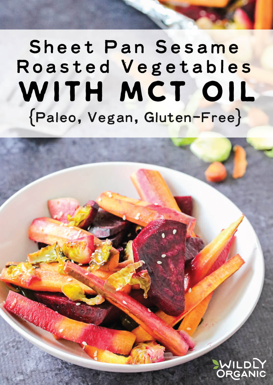 Sheet Pan Sesame Roasted Vegetables with MCT Oil {Paleo, Vegan, Gluten-Free}