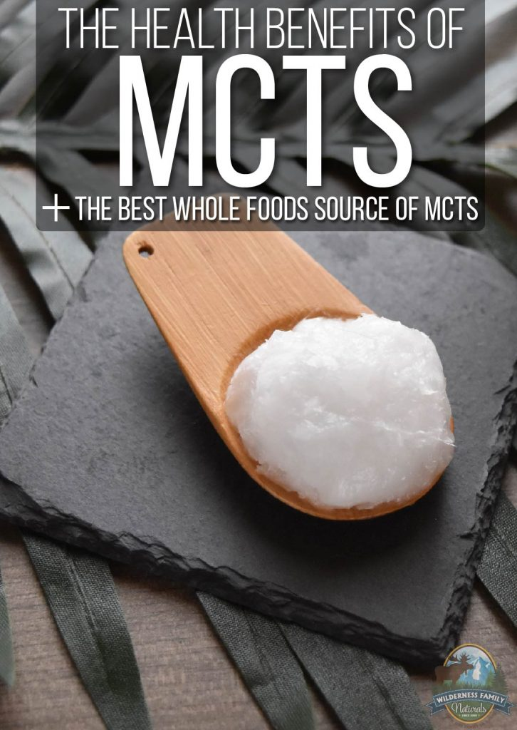 The Health Benefits Of MCTs + The Best Whole Foods Source Of MCTs | You may have seen the term MCTs pop up in various health circles. It's been coined a 'fat-burning fat'. But wait one second! Isn't that an oxymoron? Consuming MCTs has been attributed to speeding up the body's metabolism and burning more fat. Discover the best whole foods source of MCTs here! | WildernessFamilyNaturals.com