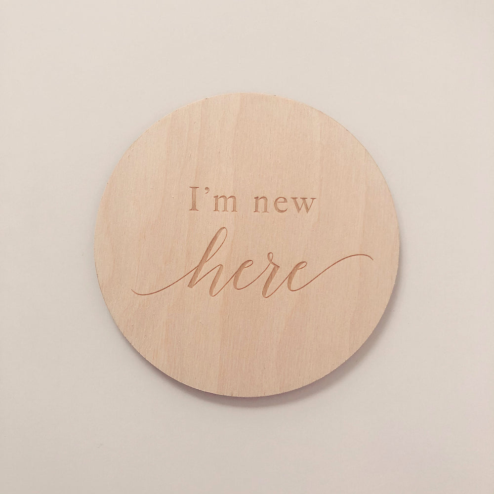 I'm new here arrival plaque