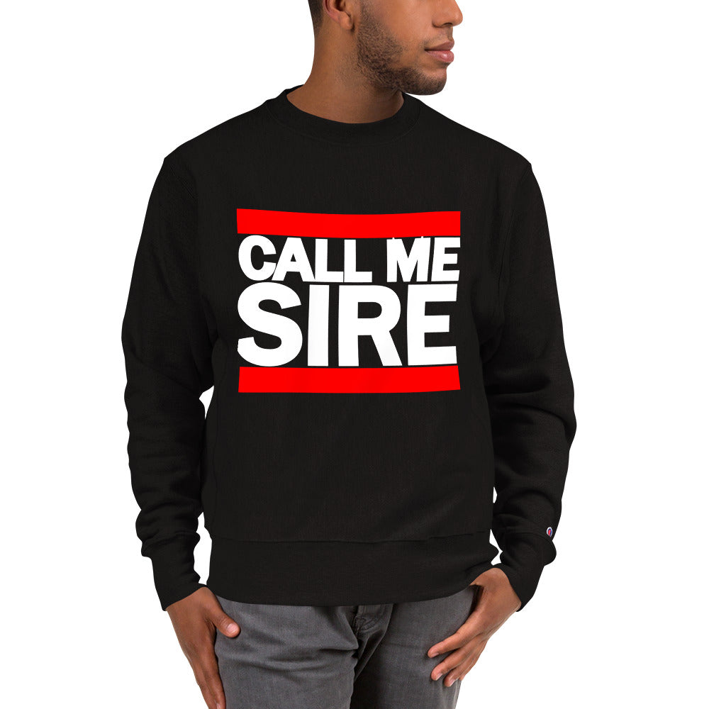 CALL ME SIRE Champion Sweatshirt - THREEKEYSBRAND