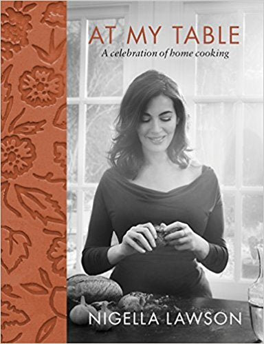 At My Table: A Celebration of Home Cooking (Hardcover) by Nigella Lawson