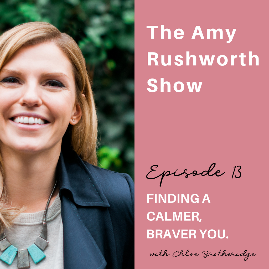 Episode 13: Finding a Calmer, Braver You with Chloe Brotheridge