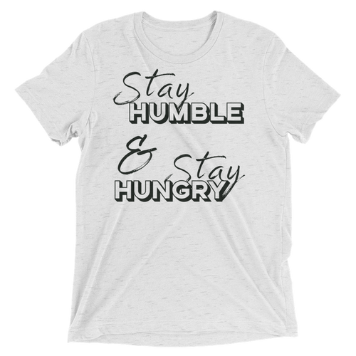 Stay Humble & Stay Hungry