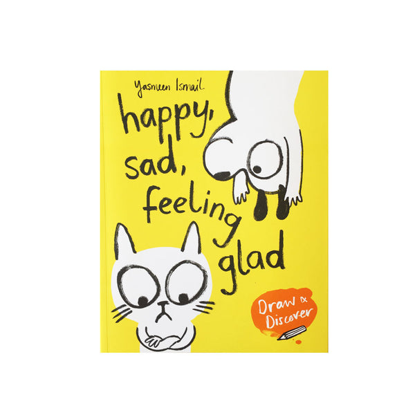 Happy, Sad Feeling glad