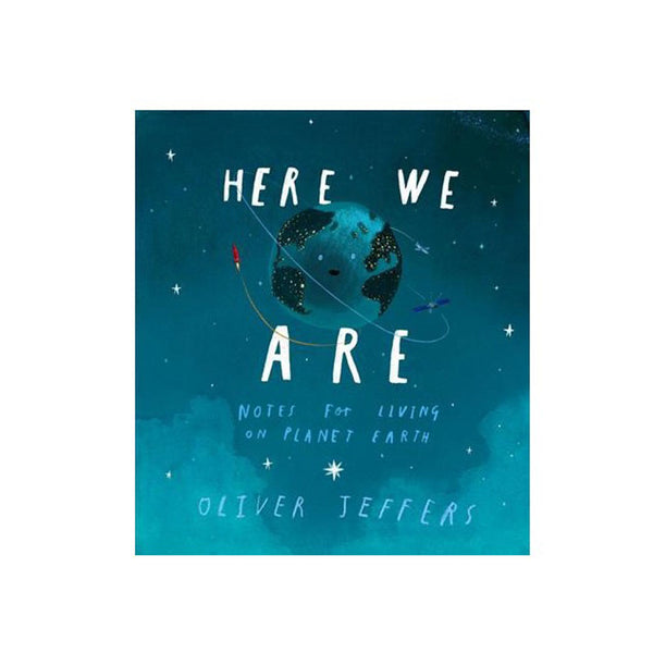 Here We Are: Notes for Living on Planet Earth by Oliver Jeffers - eenymeeny kids