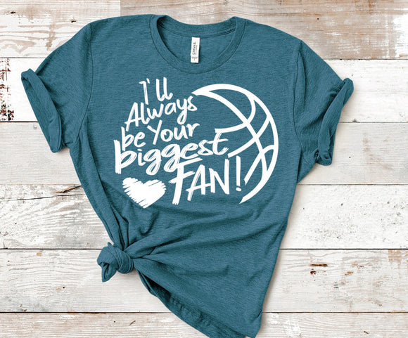Basketball I'll always Be your Biggest Fan SVG, EPS, DXF and PNG - JenCraft Designs