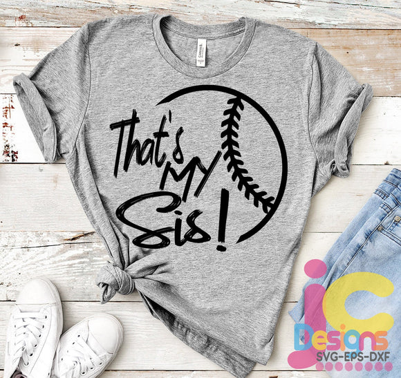Baseball That's My Sis Biggest Fan SVG, EPS, DXF and PNG - JenCraft Designs