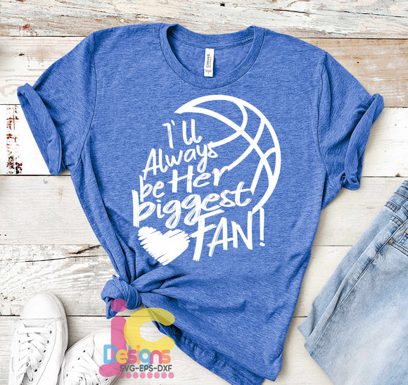 Basketball I'll always Be Her Biggest Fan SVG, EPS, DXF and PNG - JenCraft Designs