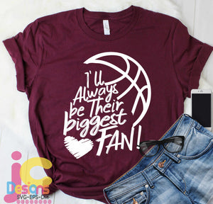 Basketball I'll always Be Their Biggest Fan SVG, EPS, DXF and PNG - JenCraft Designs