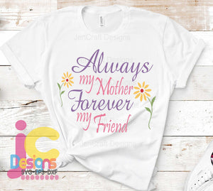 Always My Mother Forever My Friend SVG, EPS, DXF and PNG - JenCraft Designs