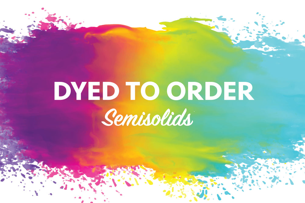 Dyed To Order Semisolids