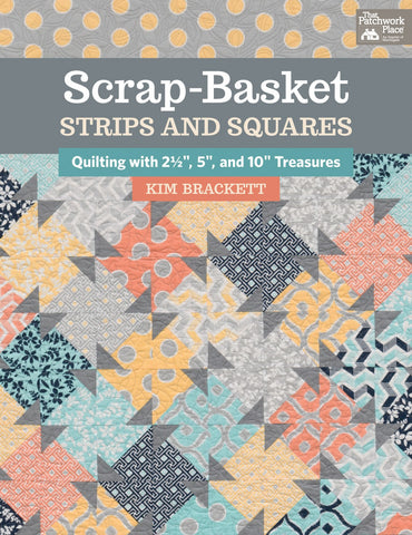 "Scrap-Basket Strips & Squares (Quilting with 2 1/2"", 5"" and 10"" Treasures)"