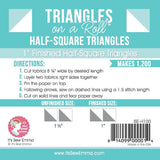 Half Square Triangles on a Roll 1""