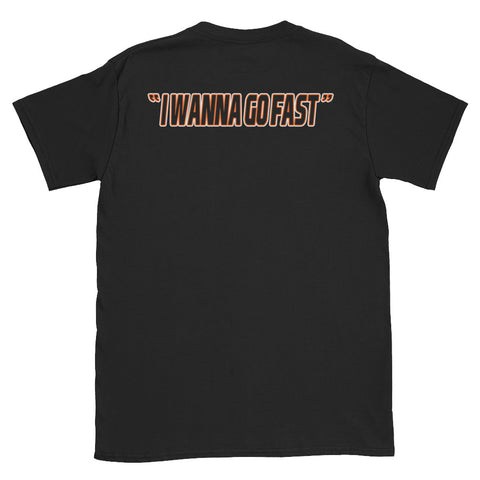 """I wanna go fast"" Brad Yunker Short-Sleeve Unisex T-Shirt"