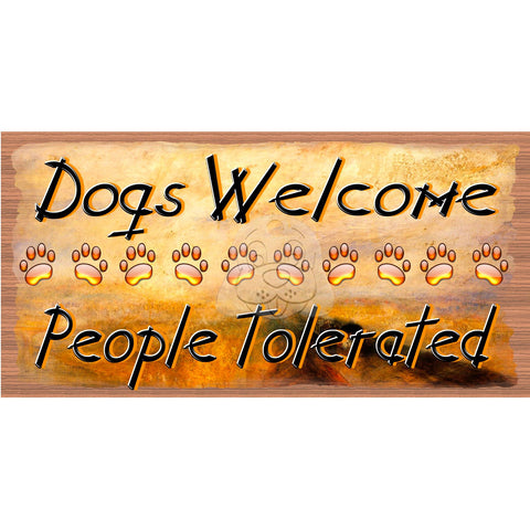 Dogs Welcome - People Tolerated